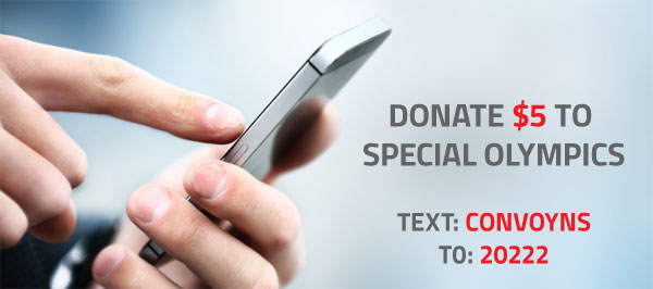 DONATE $5 TO SPECIAL OLYMPICS TEXT: CONVOYNS T0: 20222